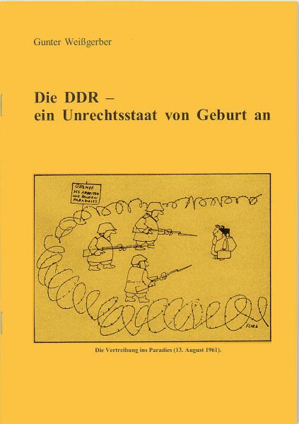 Die DDR - ein Unrechtsstaat von Geburt an