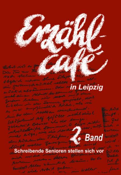 Erzählcafé in Leipzig, 2. Band
