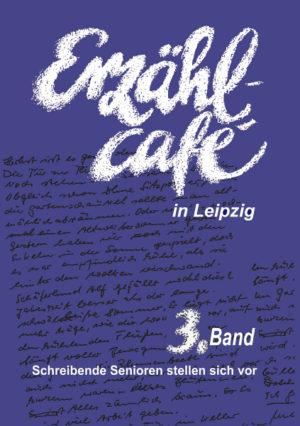 Erzählcafé in Leipzig, 3. Band