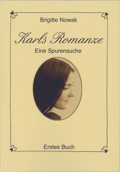 """Karls Romanze"""" - Eine Spurensuche"""