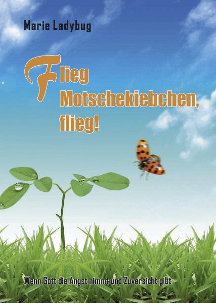 Flieg Motschekiebchen, flieg!