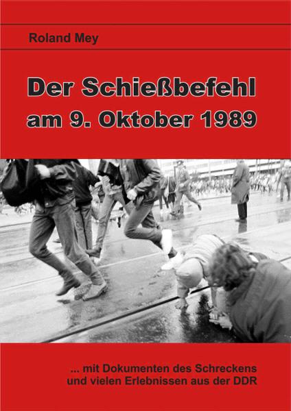 Der Schießbefehl am 9. Oktober 1989