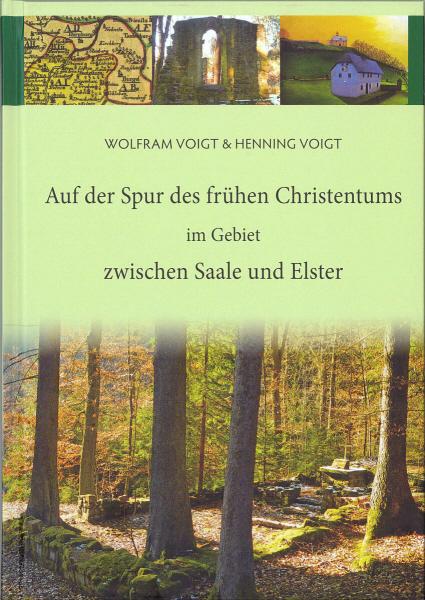 Auf der Spur des frühen Christentums im Gebiet zwischen Saale und Elster