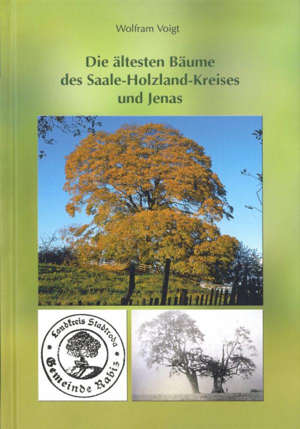 Die ältesten Bäume des Saale-Holzland-Kreises und Jenas